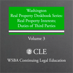 Real Property Deskbook series (4th ed. 2009) Volume 3: RP Interests & Duties of 3rd Parties Plus 2015 Supplement