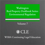 Washington Real Property Deskbook Series Supplement to Volume 7: Environmental Regulation (2018)