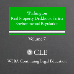 Real Property Deskbook series (4th ed. 2013 plus 2018 supplement) Volume 7: Environmental Regulation
