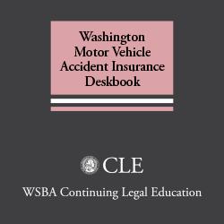 Washington Motor Vehicle Accident Insurance Deskbook (2d ed. 2001 plus 2009 Supplement)