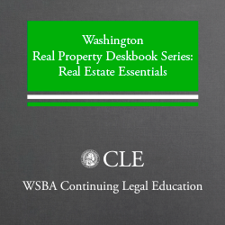 Real Property Deskbook series (4th ed. 2009) Vols. 1 & 2: Washington Real Estate Essentials Plus 2014 Supplement