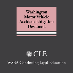 Washington Motor Vehicle Accident Litigation Deskbook (2d ed. 2001 plus 2009 Supplement)