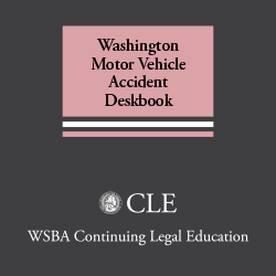 Washington Motor Vehicle Accident Deskbook (2d ed. 2001 plus 2009 Supplement)