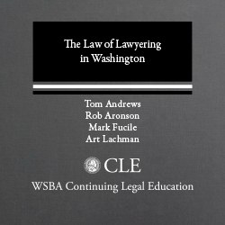 The Law of Lawyering in Washington (2012)