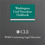 Washington Civil Procedure Deskbook (3d ed. 2014)