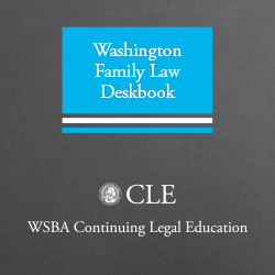 Washington Family Law Deskbook (2d ed. 2000 plus 2012 Cumulative Supplement)