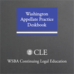 Washington Appellate Practice Deskbook (4th ed 2016)
